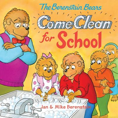 The Berenstain Bears Come Clean for School By Berenstain, Jan/ Berenstain, Jan (ILT)/ Berenstain, Mike/ Berenstain, Mike (ILT)