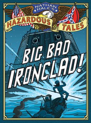 Big Bad Ironclad! By Hale, Nathan