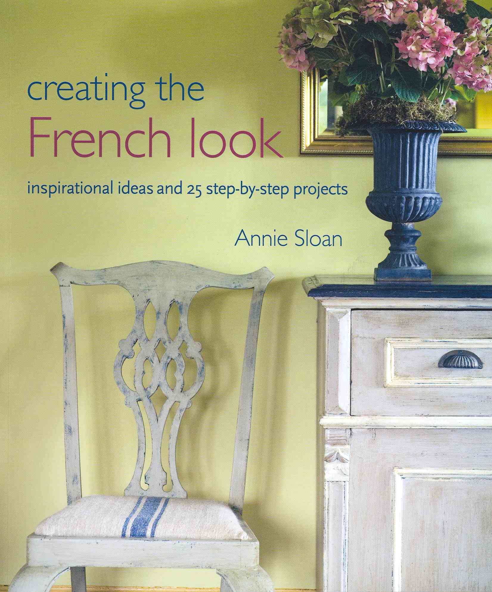 Creating the French Look By Sloan, Annie